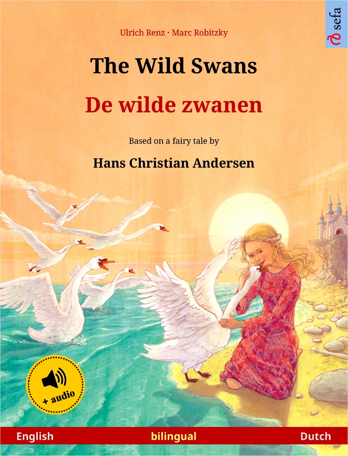 the wild swans de wilde zwanen english dutch bilingual children s book based on a fairy tale by hans christian andersen age 4 5 and up with audiobook for iprap