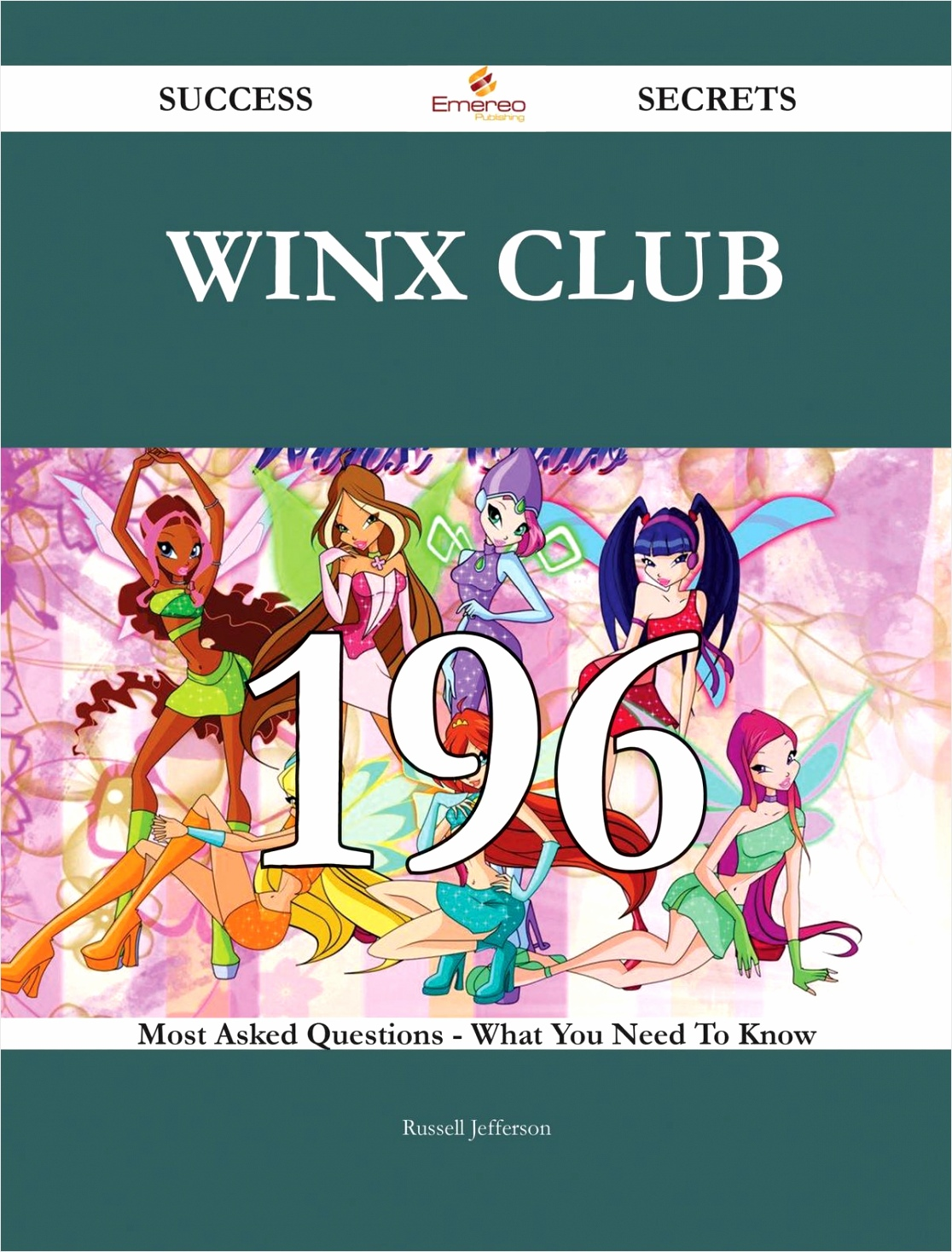 winx club 196 success secrets 196 most asked questions on winx club what you need to know aeaai